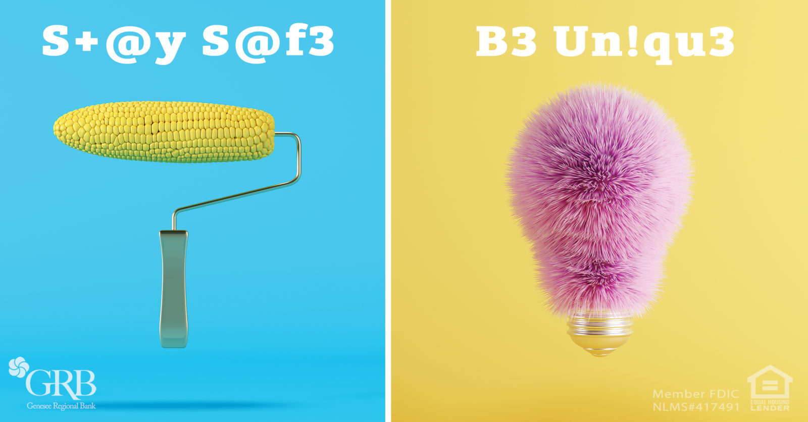"""Image displays a paint roller with a corn cob instead of cloth, and a light bulb made of pink fur. The text displayed on the graphic is made to say """"Stay Safe, Be Unique."""""""